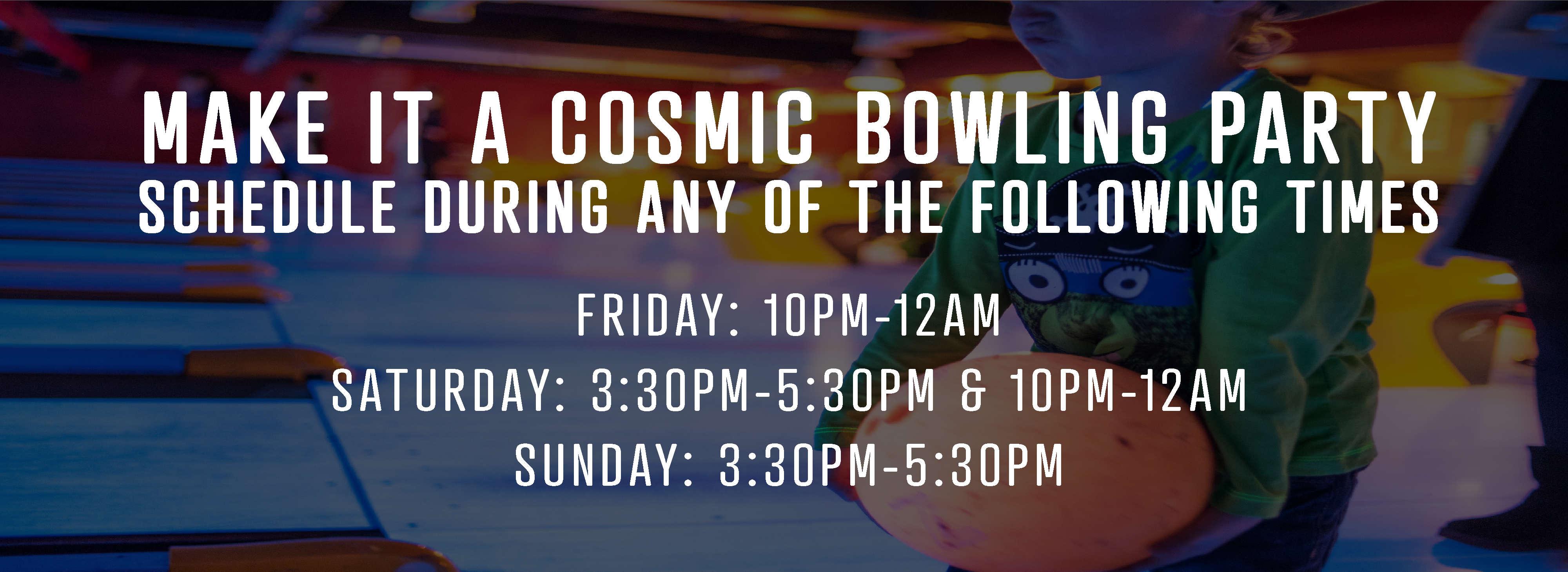 Cosmic bowling hours