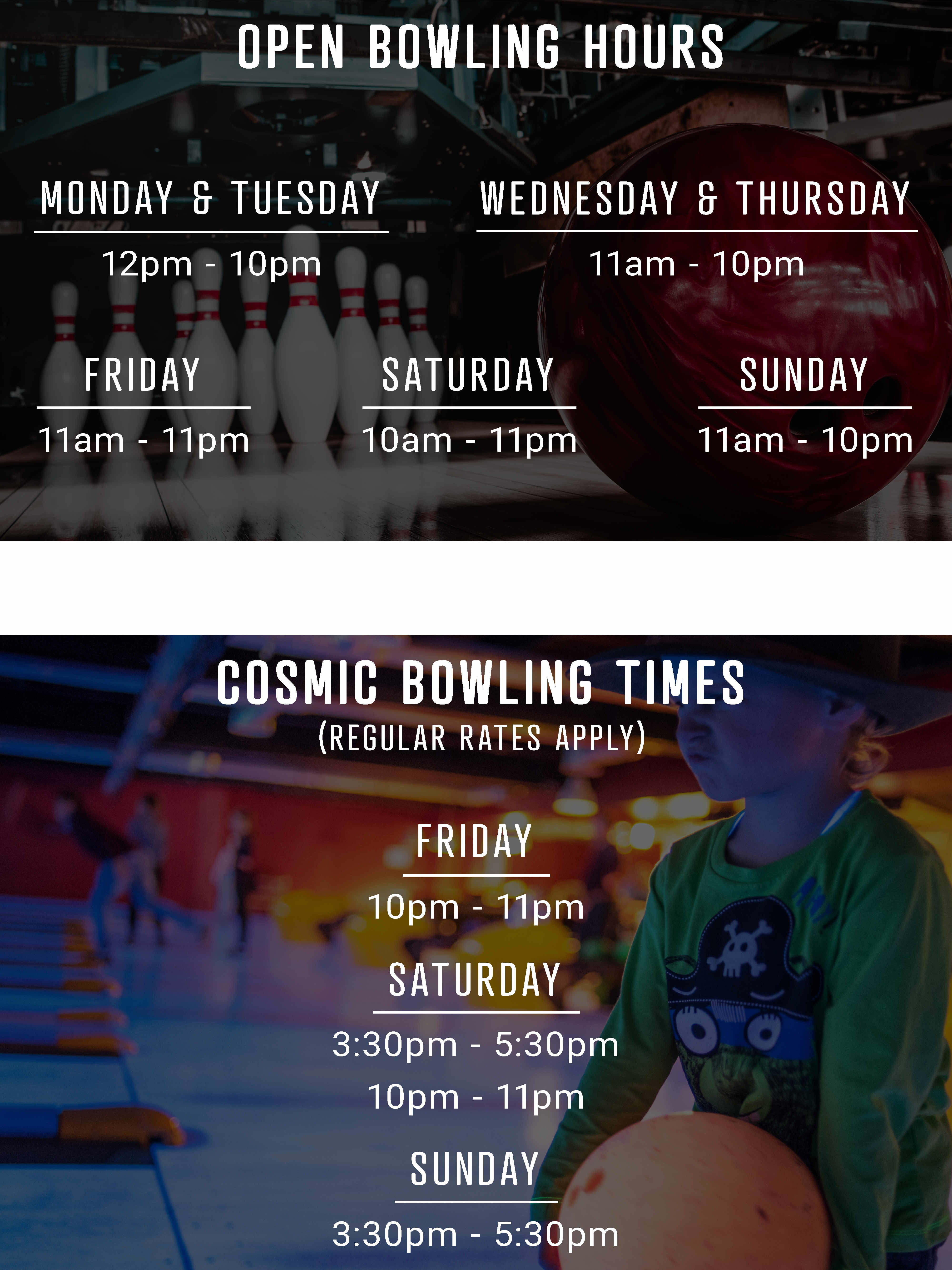 Open bowling hours and cosmic bowling hours